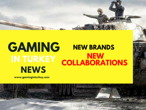 Gaming In Turkey Has New Brands And New Collaborations