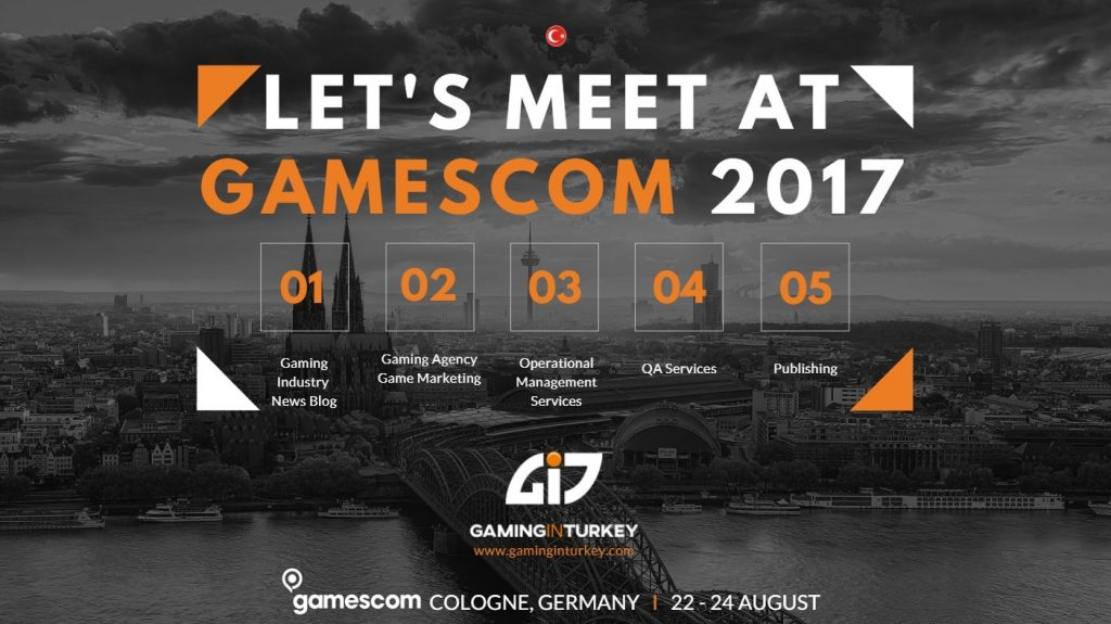 Gaming In Turkey Attends Gamescom 2017 For Turkish Game Market