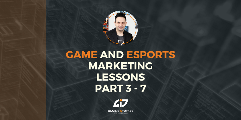 Game and Esports Marketing Lessons Part 3